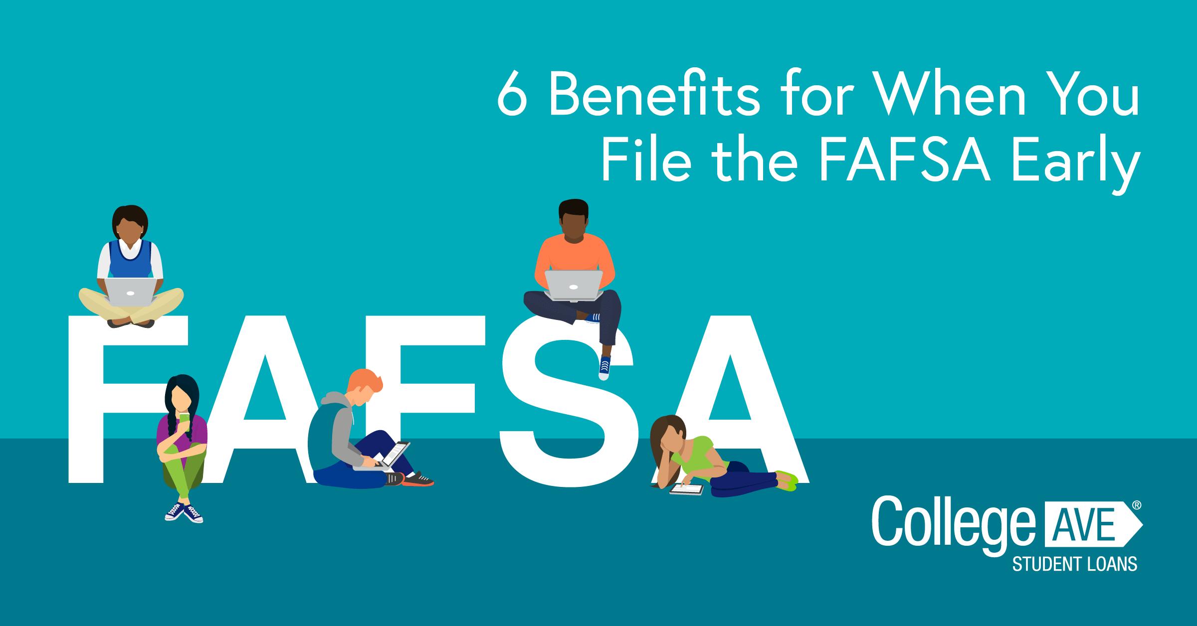 6 avantages lorsque vous déposez le FAFSA tôt